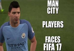 چهره بازیکنان منچستر سیتی در بازی FIFA17