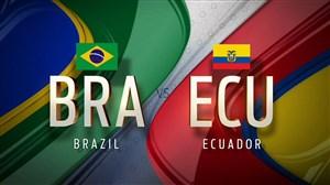 خلاصه بازی برزیل 2-0 اکوادور