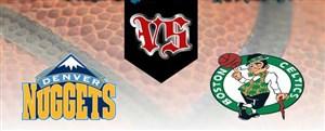 خلاصه بازی دنور ناگتس 118 - بوستون سلتیکس 124