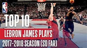 10 حرکت برتر لبران جیمز در فصل 18 - 2017