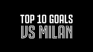 10 گل برتر یوونتوس در تقابل با آث میلان