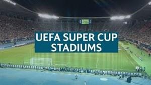 استادیوم های سوپرکاپ اروپا از 98 تا امروز